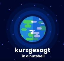 Kurzgesagt - In a Nutshell